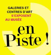 En piste ! Galeries et centres d'art s'exposent au musée